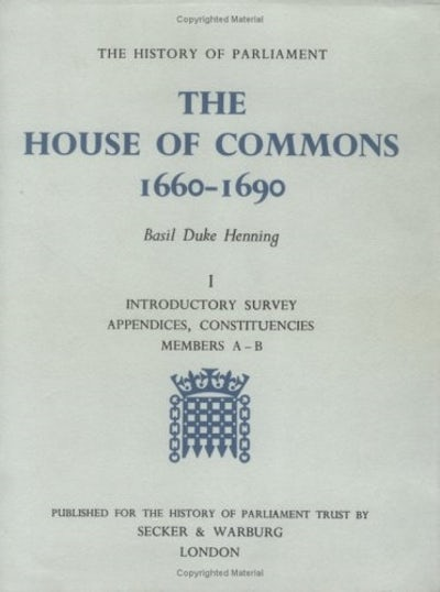 The History of Parliament: the House of Commons, 1660-1690 [3 vols]