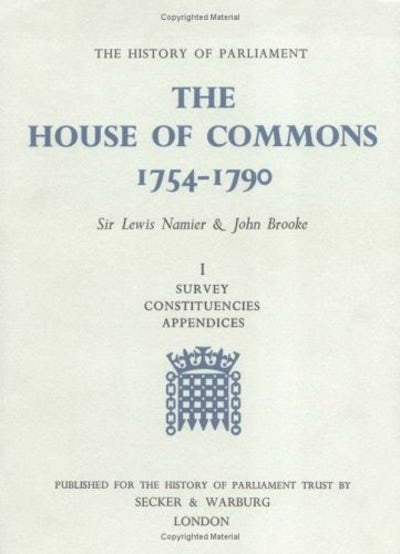 The History of Parliament: the House of Commons, 1754-1790 [3 vols]