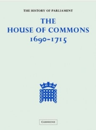 The History of Parliament: the House of Commons, 1690-1715 [5 vols]