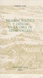 Religión, Política y Ciencia en la Obra de César Vallejo