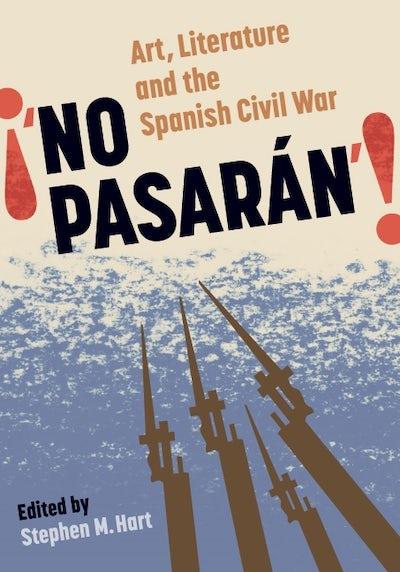 No Pasarán: Art, Literature and the Civil War