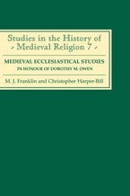 Medieval Ecclesiastical Studies in Honour of Dorothy M. Owen