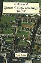 History of Queens' College, Cambridge 1448-1986