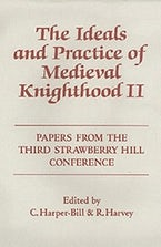 The Ideals and Practice of Medieval Knighthood, volume II