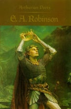 Arthurian Poets: Edwin Arlington Robinson