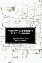 Religion and Society in Kent, 1640-1914