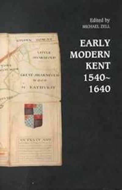 Early Modern Kent 1540-1640
