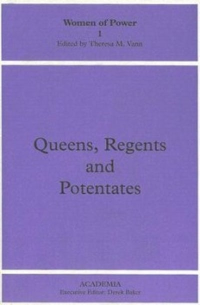 Queens, Regents and Potentates