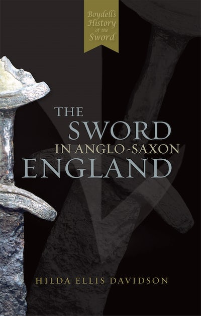 The Sword in Anglo-Saxon England
