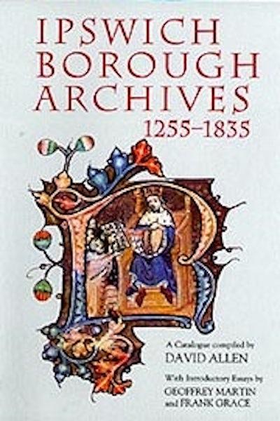 Ipswich Borough Archives 1255-1835