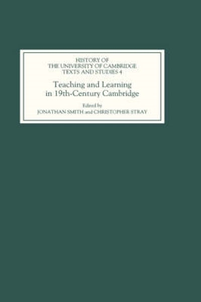Teaching and Learning in Nineteenth-Century Cambridge