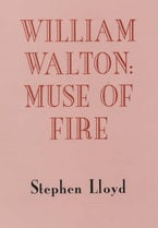 William Walton: Muse of Fire