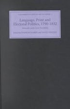 Language, Print and Electoral Politics, 1790-1832
