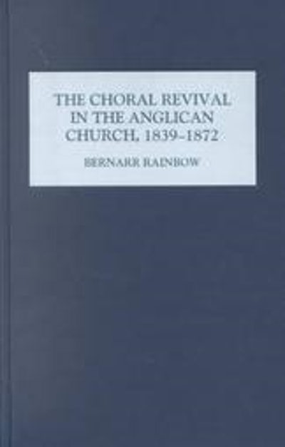 The Choral Revival in the Anglican Church, 1839-1872