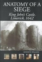 The Anatomy of a Siege: King John's Castle, Limerick, 1642
