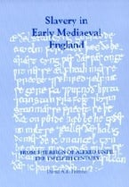 Slavery in Early Mediaeval England from the Reign of Alfred until the Twelfth Century