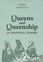 Queens and Queenship in Medieval Europe