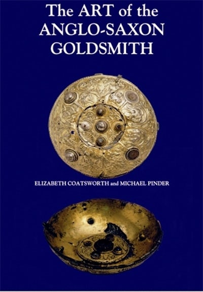 The Art of the Anglo-Saxon Goldsmith