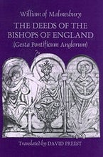 The Deeds of the Bishops of England [Gesta Pontificum Anglorum] by William of Malmesbury