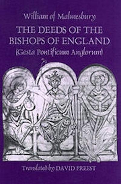 The Deeds of the Bishops of England [Gesta Pontificum Anglorum] by William of Malmesbury