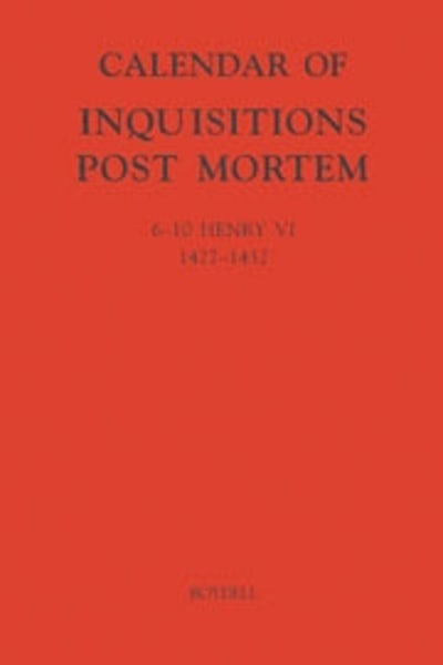 Calendar of Inquisitions Post-Mortem and other Analogous Documents preserved in the Public Record Office XXIII: 6-10 Henry VI (1427-1432)