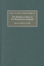 The Religious Orders in Pre-Reformation England