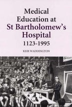 Medical Education at St Bartholomew's Hospital, 1123-1995