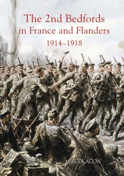 The 2nd Bedfords in France and Flanders, 1914-1918