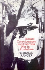 Peasant Consciousness and Guerrilla War in Zimbabwe