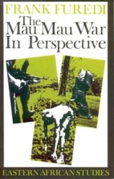 The Mau Mau War in Perspective