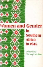 Women and Gender in Southern Africa to 1945