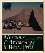 Museums and Archaeology in West Africa