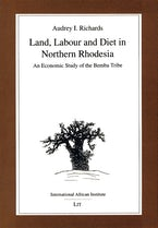 Land, Labour and Diet in Northern Rhodesia
