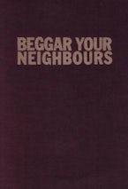 Beggar Your Neighbours