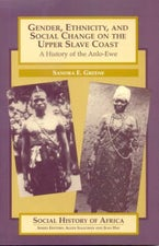 Gender, Ethnicity and Social Change on the Upper Slave Coast