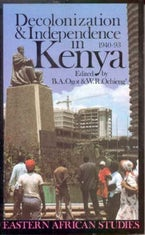 Decolonization and Independence in Kenya, 1940-93