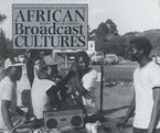 African Broadcast Cultures