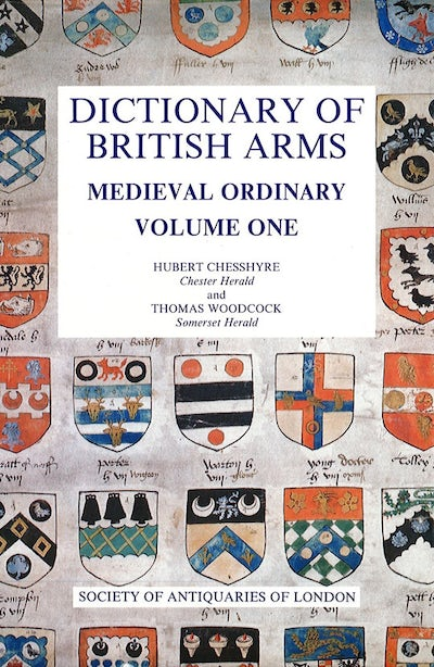 Dictionary of British Arms: Medieval Ordinary I