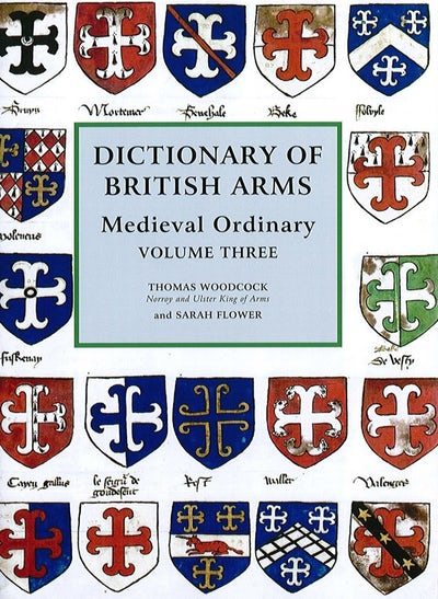 Dictionary of British Arms: Medieval Ordinary Volume III