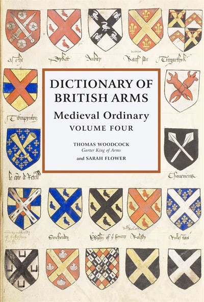 Dictionary of British Arms: Medieval Ordinary Volume IV