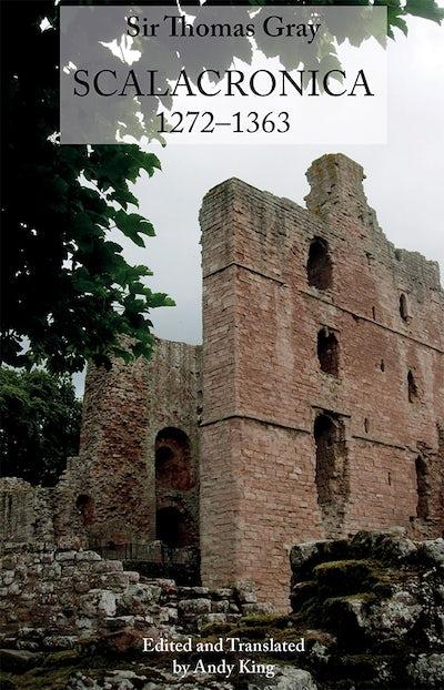 Sir Thomas Gray: Scalacronica (1272-1363)