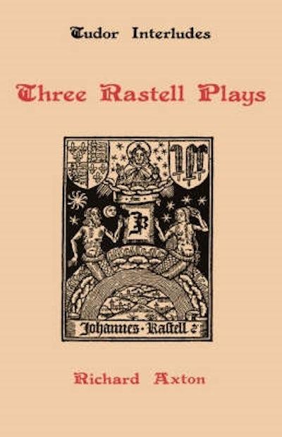 Three Rastell Plays