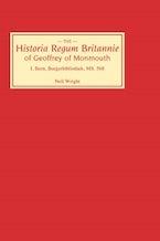 Historia Regum Britannie of Geoffrey of Monmouth I