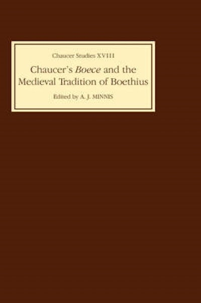Chaucer's Boece and the Medieval Tradition of Boethius