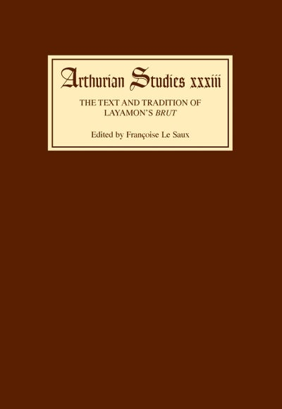 The Text and Tradition of Layamon's Brut