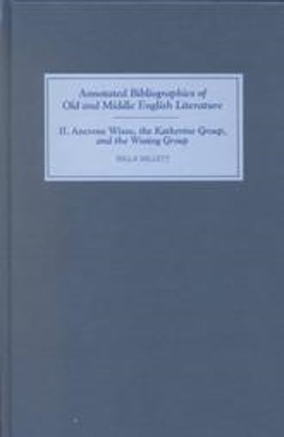 Ancrene Wisse, the Katherine Group, and the Wooing Group