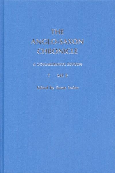 The Anglo-Saxon Chronicle: 7. MS E