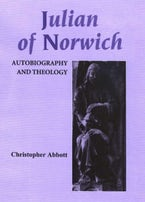 Julian of Norwich: Autobiography and Theology
