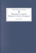 King James I and the Religious Culture of England