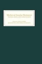 Medieval Insular Romance: Translation and Innovation